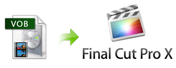 Converting VOB to ProRes for Final Cut Pro  